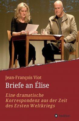 """""""Briefe an Élise"""" von Jean-François Viot"""