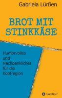 """""""BROT MIT STINKKÄSE"""" von Gabriela Lürßen"""