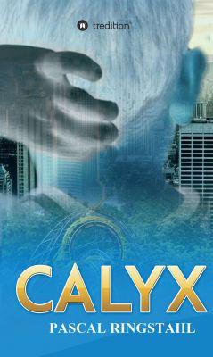 """CALYX"" von Pascal Ringstahl"