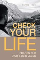 CHECK YOUR LIFE! - Inspirierendes Workbook