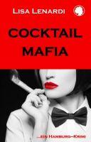 Cocktail - Mafia - Spannender Hamburg-Krimi