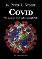 COVID - Wie man die Welt auf den Kopf stellt - Ein politischer Roman
