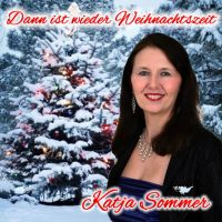 Dann ist wieder Weihnachtszeit - der Weihnachtsschlager von Katja Sommer