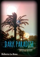 """""""Dark Paradise-Untergetaucht"""" von"""