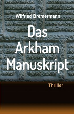 """""""Das Arkham-Manuskript"""" von Wilfried Bremermann"""