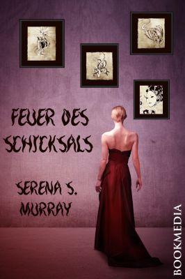 """Cover des begeistert aufgenommenen Fantasy Romans """"Feuer des Schicksals"""" von Serena S. Murray"""