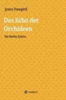 Das Echo der Orchideen – kontemporäre Lyrik