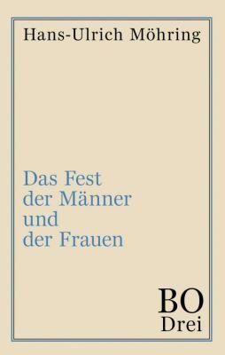 """""""Das Fest der Männer und der Frauen"""" von Hans-Ulrich Möhring"""