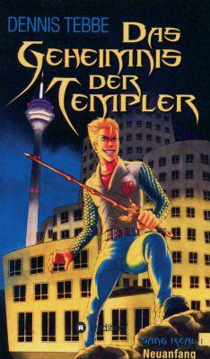 """Das Geheimnis der Templer - Sang Real I: Neuanfang"" von Dennis Tebbe"