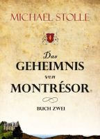Das Geheimnis von Montrésor - Ein spannender, historischer Roman