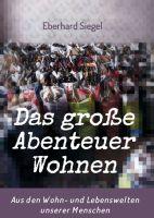 """""""Das große Abenteuer Wohnen"""" von Eberhard Siegel"""