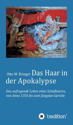 """""""Das Haar in der Apokalypse"""" von Otto W. Bringer"""