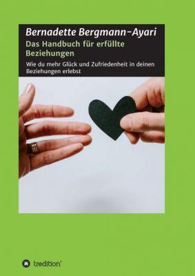 """""""Das Handbuch für erfüllte Beziehungen"""" von Bernadette Bergmann-Ayari"""