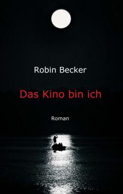 """""""Das Kino bin ich"""" von Robin Becker"""