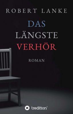 """""""Das längste Verhör"""" von Robert Lanke"""