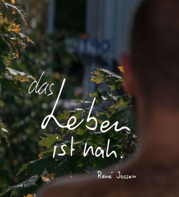 """""""das Leben ist nah."""" von René Jossen"""