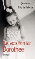 """""""Das letzte Wort hat Dorothee"""" von Brigitte Halenta"""