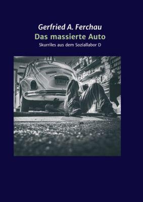 """""""Das massierte Auto"""" von Gerfried A. Ferchau"""