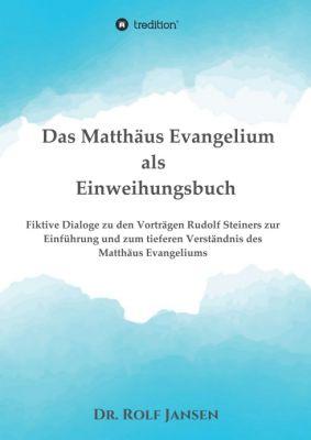 """""""Das Matthäus Evangelium als Einweihungsbuch"""" von Dr. Rolf Jansen"""