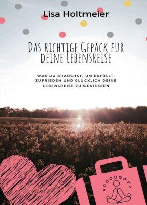 """""""Das richtige Gepäck für Deine Lebensreise"""" von Lisa Holtmeier"""