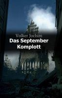 Das September Komplott – aktueller Roman befasst sich mit den Geschehnissen des 11. September 2001