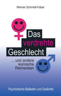 """""""Das verdrehte Geschlecht ... und andere komische Reimereien"""" von Werner Schmidt-Faber"""