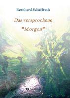 """""""Das versprochene """"Morgen"""""""" von Bernhard Schaffrath-Pramme"""