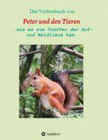 Das Vorlesebuch von Peter und den Tieren - Ein Kinderbuch mit Mehrwert