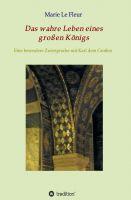 Das wahre Leben eines großen Königs – eine besondere Zwiesprache mit Karl dem Großen