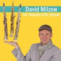 "David Milzow präsentiert ""Sax- Fantasies in Bb-Soprano"""