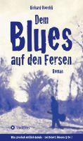 """""""Dem Blues auf den Fersen"""" von Richard Koechli"""