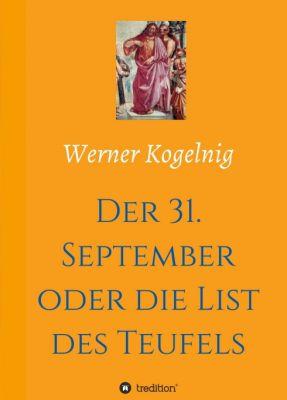 """""""Der 31. September oder die List des Teufels"""" von Werner Kogelnig"""