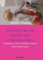 """""""Der Alltag im Banne des Corona-Virus"""" von Heidi Pilatus"""