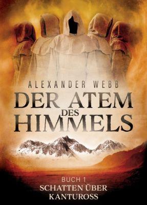 """""""Der Atem des Himmels"""" von Alexander Webb"""