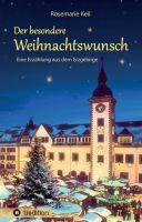 """""""Der besondere Weihnachtswunsch"""" von Rosemarie Keil"""