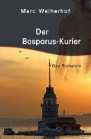 """""""Der Bosporus-Kurier"""" von Marc Weiherhof"""