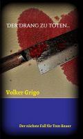 """""""Der Drang zu töten"""" von Volker Grigo"""