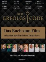 DER ERFOLGSCODE - Das Buch zum Film mit allen Interviews