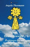 """""""Der Gedankenwald"""" von Angela Thormann"""