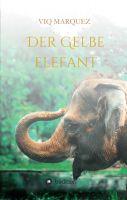 DER GELBE ELEFANT – Ein gelungener Debütroman mit spirituellen Elementen
