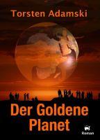 Der Goldene Planet - Ein psychologischer Science Fiction-Roman, der viele Fragen aufwirft