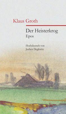 """""""Der Heisterkrog"""" von Klaus Groth, neu herausgegeben von Jochen Dekwitz"""