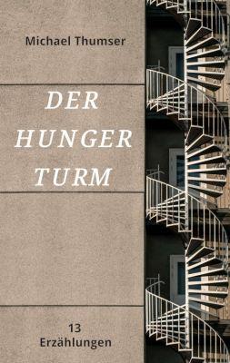 """""""Der Hungerturm"""" von Michael Thumser"""