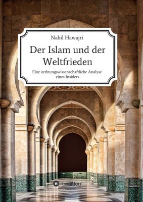 """""""Der Islam und der Weltfrieden"""" von Nabil Hawajri"""