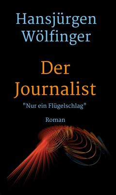 """""""Der Journalist"""" von Hansjürgen Wölfinger"""