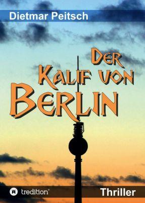 """""""Der Kalif von Berlin"""" von Dietmar Peitsch"""