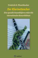 Der Klarinettenchor – Einblicke in eine spezielle Ensembleform