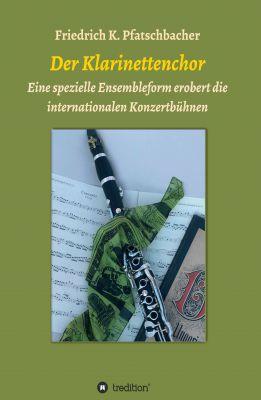 """""""Der Klarinettenchor"""" von Friedrich K. Pfatschbacher"""