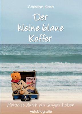 """""""Der kleine blaue Koffer"""" von Christina Klose"""