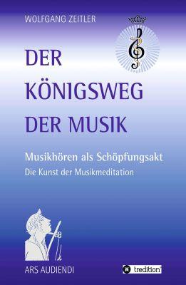 """""""Der Königsweg der Musik"""" von Wolfgang Zeitler"""